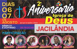 2º ANIVERSÁRIO IGREJA DE DEUS EM JACILÂNDIA