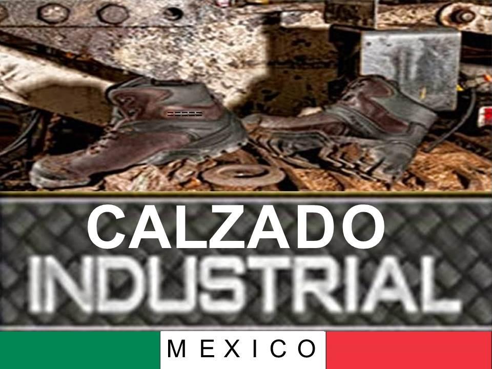 CALZADO INDUSTRIAL MEXICO