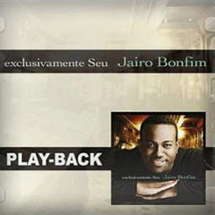 Jairo Bonfim - Exclusivamente Seu 2011 playback