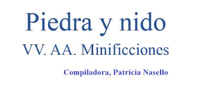 Piedra y nido. VV. AA. Minificciones. Patricia Nasello compiladora