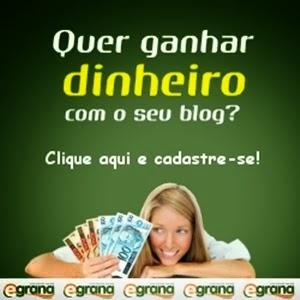 Quer ganhar dinheiro com o seu blog? Cadastre-se no Egrana