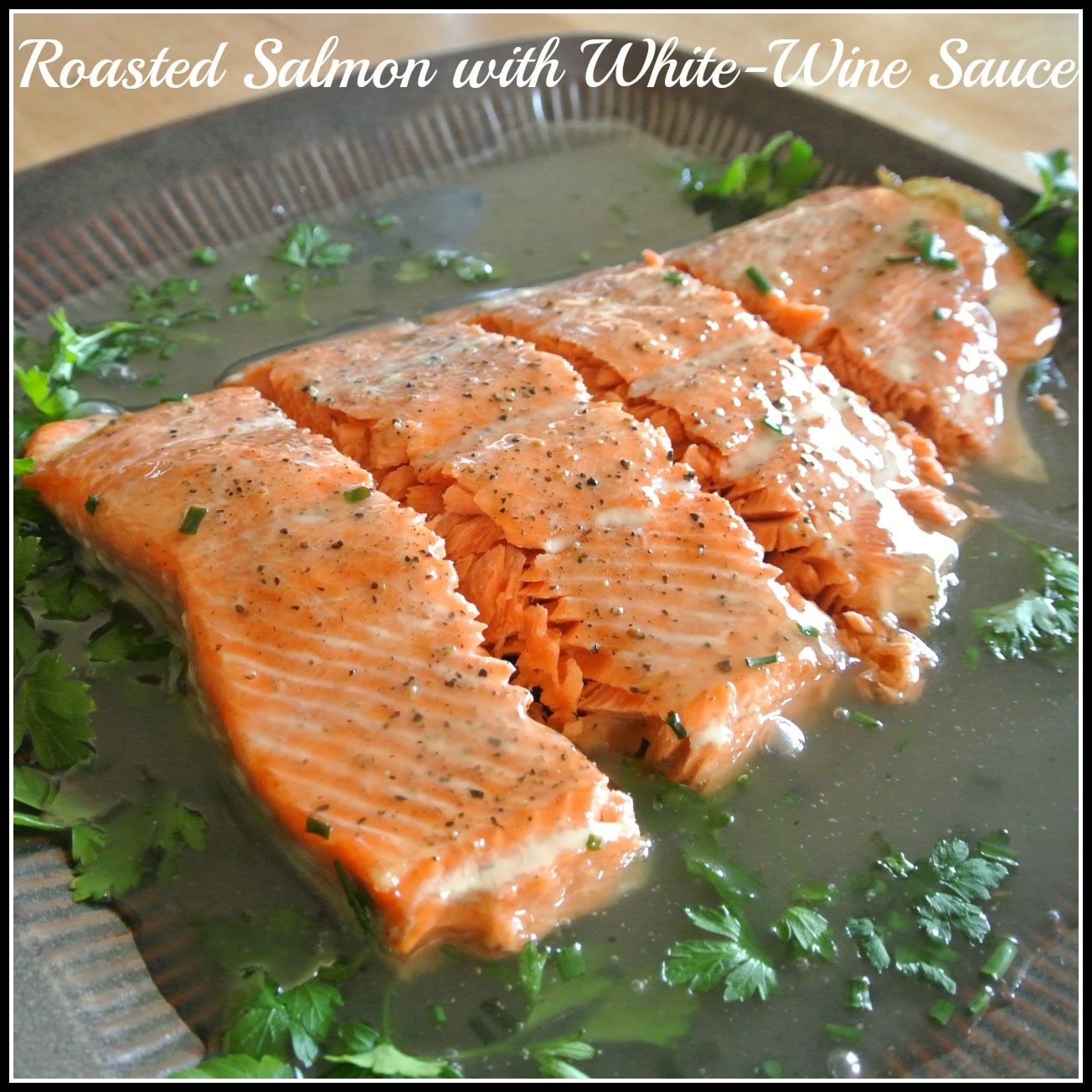 Gourmet Cooking For Two: Roasted Salmon with White-Wine Sauce