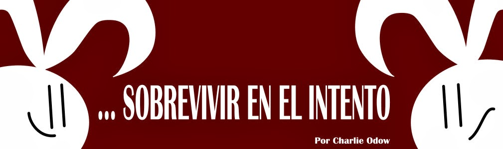 ... Y SOBREVIVIR EN EL INTENTO