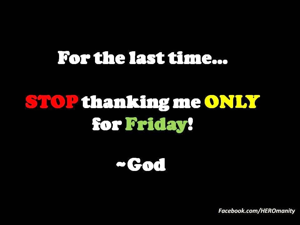 Stop thanking god its friday podcast heres why the 24 watch the video and see why you might want to stop thank god its friday malvernweather Choice Image