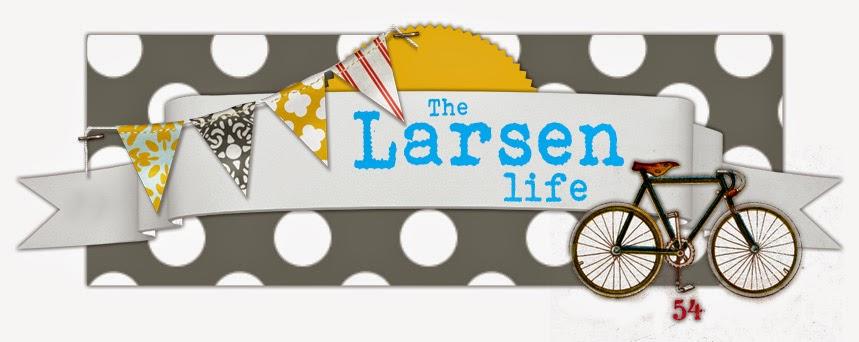 The Larsen Life