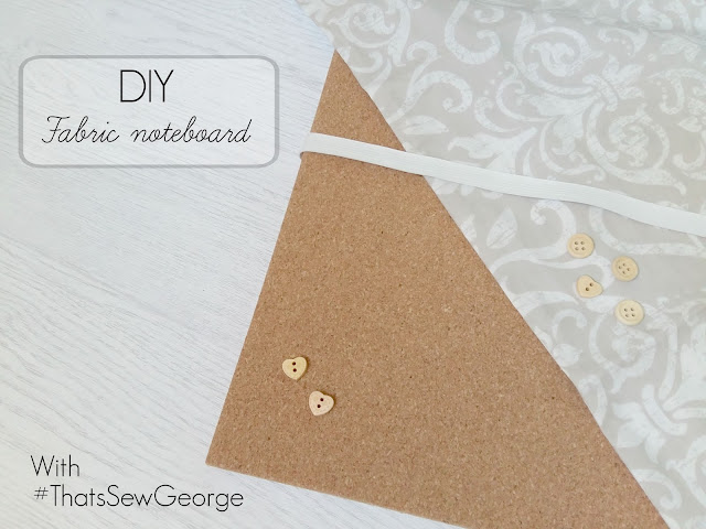 DIY - Fabric note board with #ThatsSewGeorge