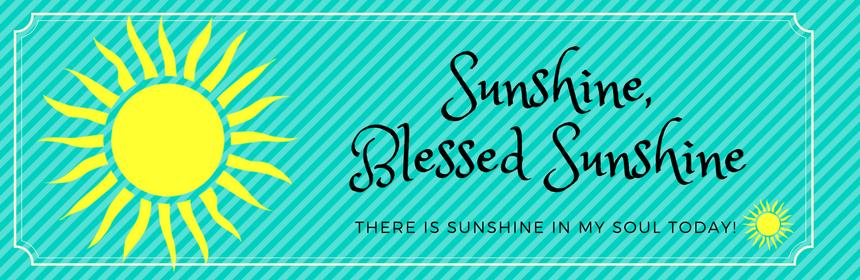 Sunshine, Blessed Sunshine