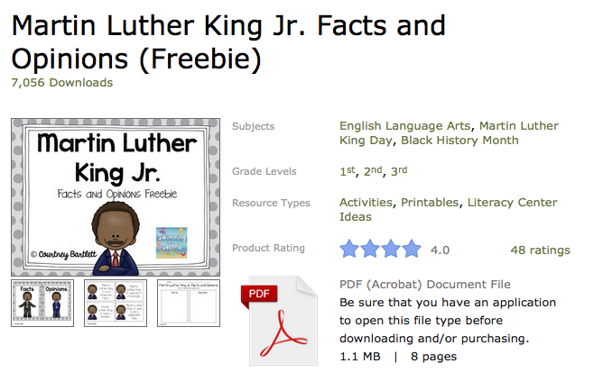 http://www.teacherspayteachers.com/Product/Martin-Luther-King-Jr-Facts-and-Opinions-Freebie-1046039