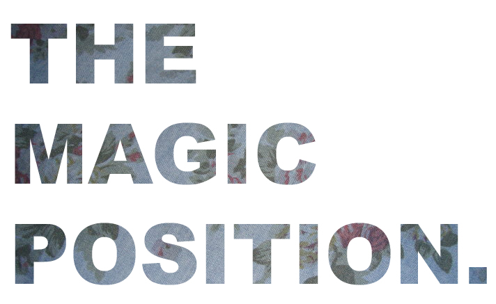 The Magic Position.