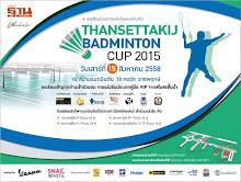 ผลการแข่งขัน THANSETTKIJ BADMINTON CUP 2015