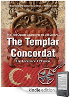 Kindle Nation Bargain Book Alert! From 1120 to 1307, the Knights Templar answered to nobody, had the strongest military, crossed borders at will, and financed monarchies. What if they returned now to challenge Al Qaeda without worrying about media, Congressional hearings, or the next election cycle? Terrence O&#8217;Brien&#8217;s THE TEMPLAR CONCORDAT is our Kindle eBook of the Day: 4.9 Stars on 10 Straight Rave Reviews, Just $2.99 on Kindle, and Here&#8217;s a Free Sample!