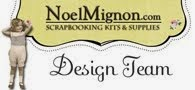 Design Team Member for Noel Mignon kits...