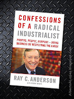 "Beauty shot picture of book by Ray Anderson, ""Confessions of a Radical Industrialist"", ""How my company and I transformed our purpose, sparked innovation, and grew profits--by respecting the earth"""