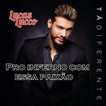 Lucas+Lucco+ +Pro+Inferno+Com+Essa+Paix%C3%A3o Lucas Lucco – Pro Inferno Com Essa Paixão – Mp3