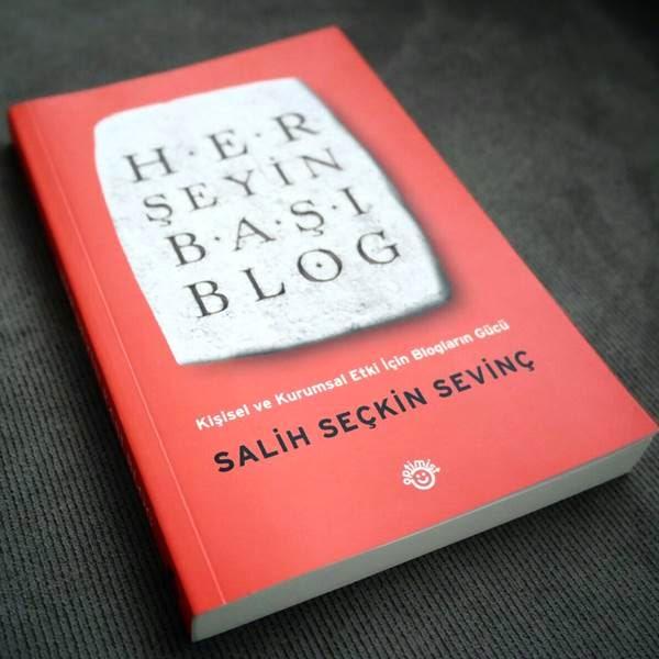 Etkili Blog Yazmak İçin Bu Kitabı Okumanızı Tavsiye Ederim; Her Şeyin Başı Blog