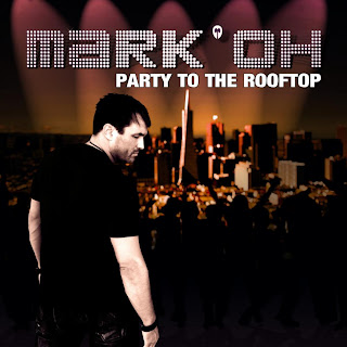 Mark'Oh - Party To The Rooftop (CDM) (2011)
