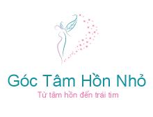 Góc Tâm Hồn Nhỏ - Từ tâm hồn đến trái tim