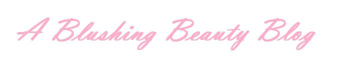A Blushing Beauty Blog