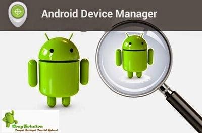 Cara Melacak Hp Android Yang Hilang Dengan Mudah - Pernahkah sobat ...