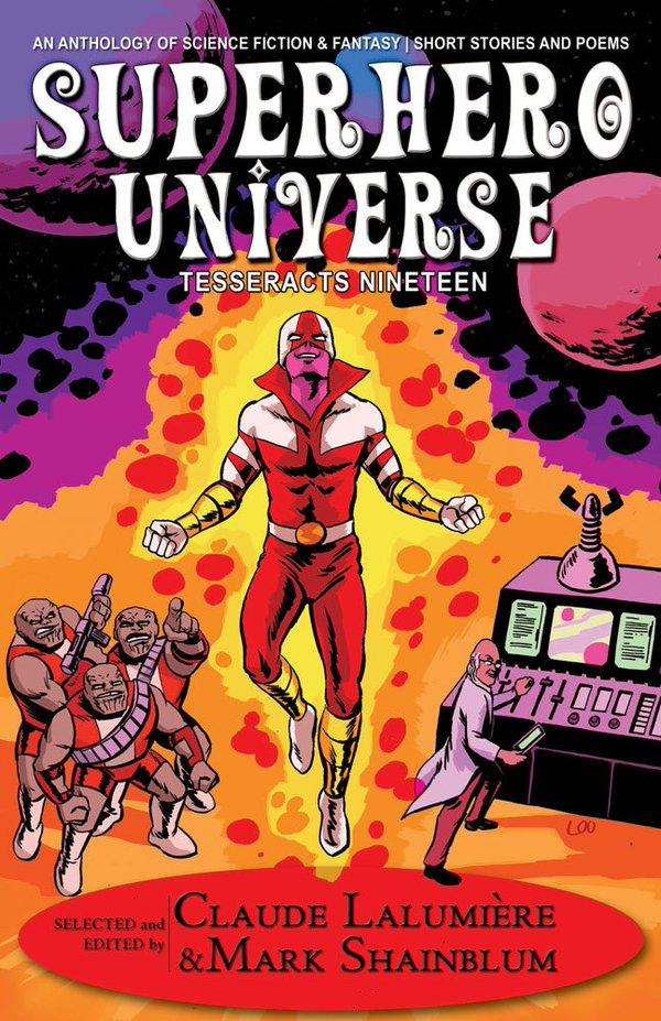 Tesseracts Nineteen: Superhero Universe