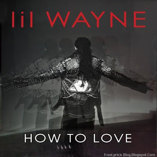 LIL Wayne - How To Love