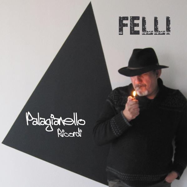 Cover Album of Felli - Palagianello Ricordi (Full 2012)