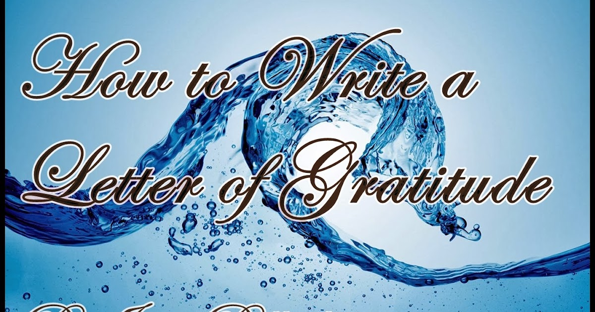 The Letters Of Gratitude: How to Write a Letter of Gratitude