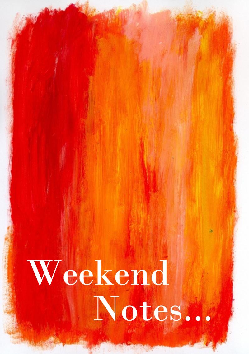 weekend links, weekend notes