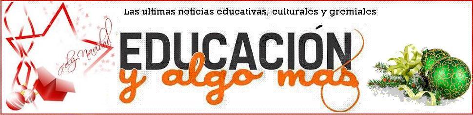 EDUCACIÓN ...Y ALGO MÁS (Noticias)