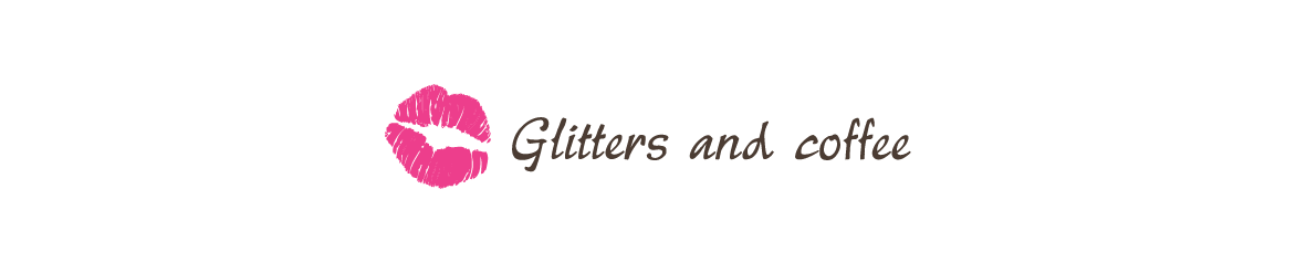 Glitters and coffee and more