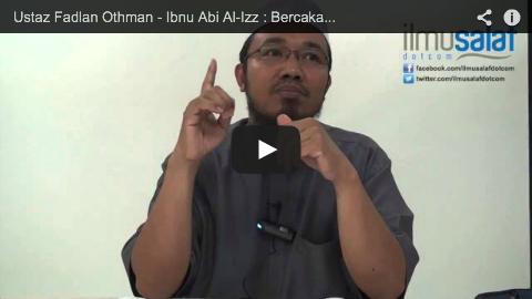 Ustaz Fadlan Othman – Ibnu Abi Al-Izz : Bercakap Tentang Al-Quran Menggunakan Akal