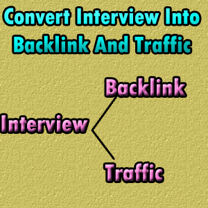 6 Blogging Tips That Converts Interview Into Backlinks And Traffic