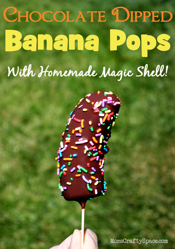 Chocolate dipped banana pops and homemade Magic Shell topping recipe from MomsCraftySpace.com