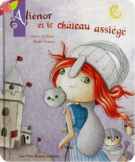Aliénor et le château assiégé de Nancy Guilbert et Elodie Fraysse