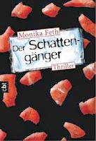 http://www.randomhouse.de/Taschenbuch/Der-Schattengaenger/Monika-Feth/e399010.rhd