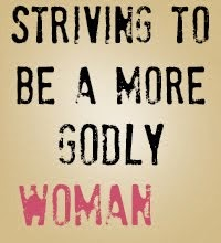 Striving to Be a More Godly Woman