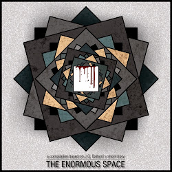 THE ENORMOUS SPACE