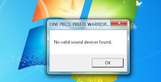 "Cara Mengatasi ""No valid sound device found"" di One Piece Pirate Warrior 3"