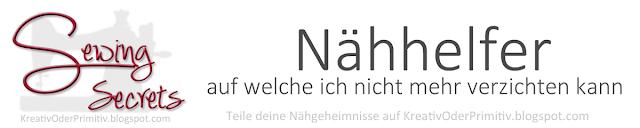 http://kreativoderprimitiv.blogspot.de/2015/05/sewing-secrets-nahhelfer.html