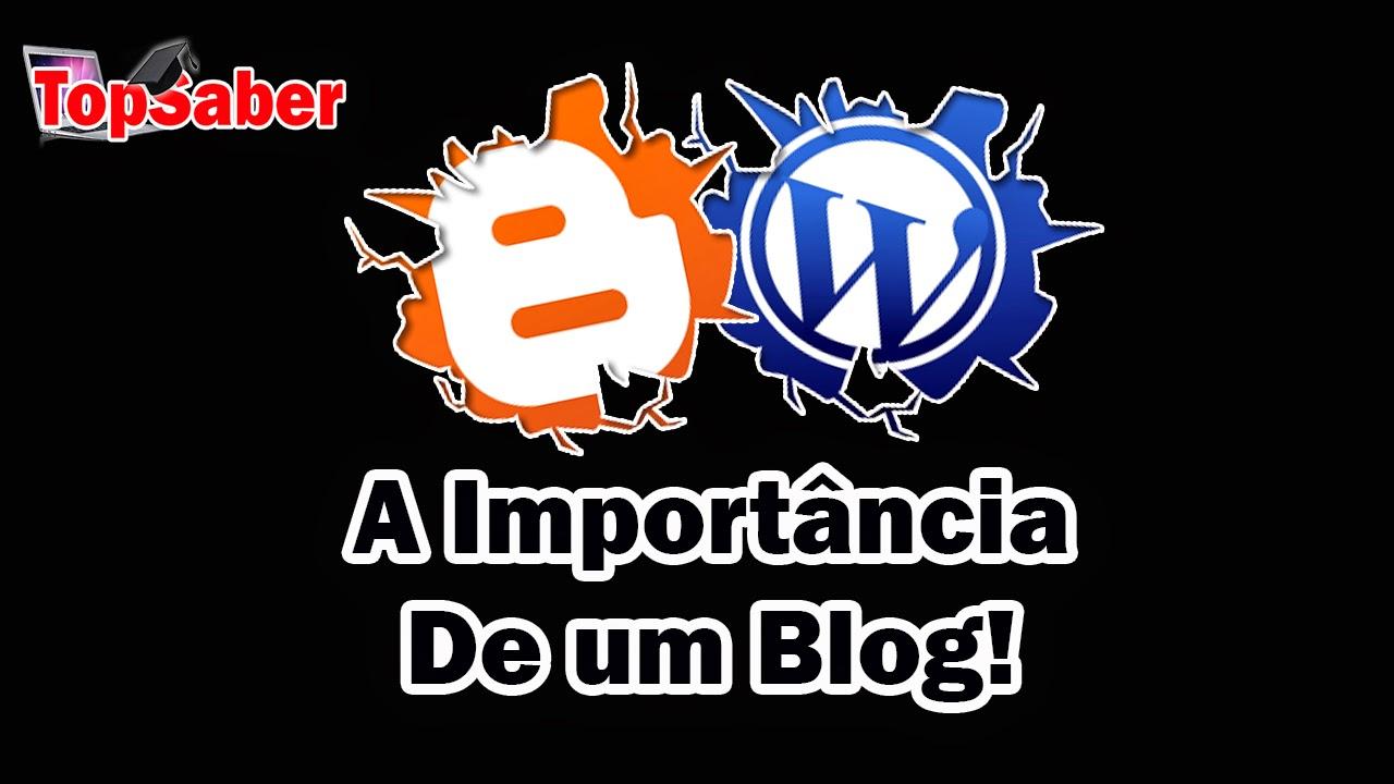 A Importância de um Blog! Como ter o seu Grátis?
