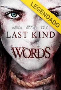 Last Kind Words – Legendado