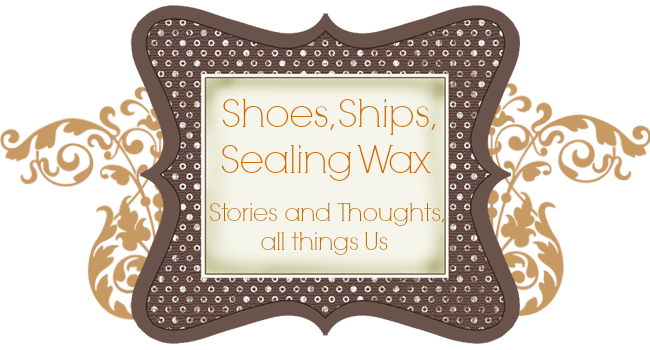 Shoes, Ships, Sealing Wax