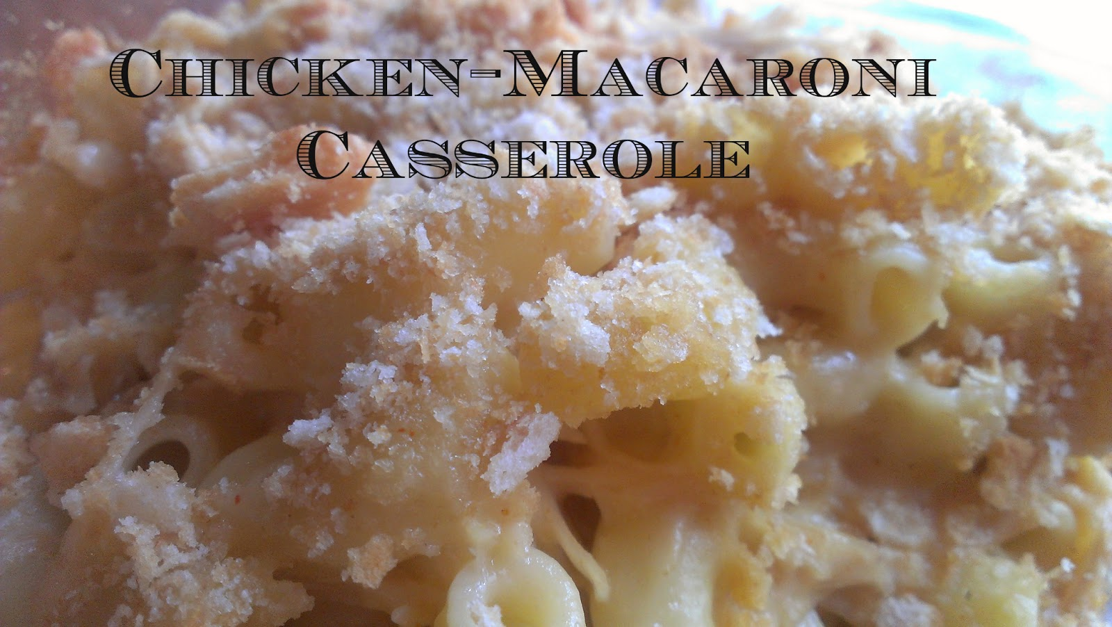 Easy Chicken Macaroni Casserole