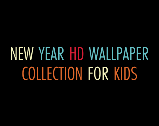 Best Collection of New Year 2015 HD Wallpapers for Kids