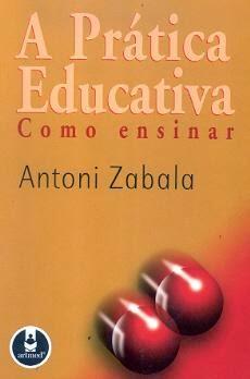 """""""A prática educativa: como ensinar"""" Antoni Zabala"""