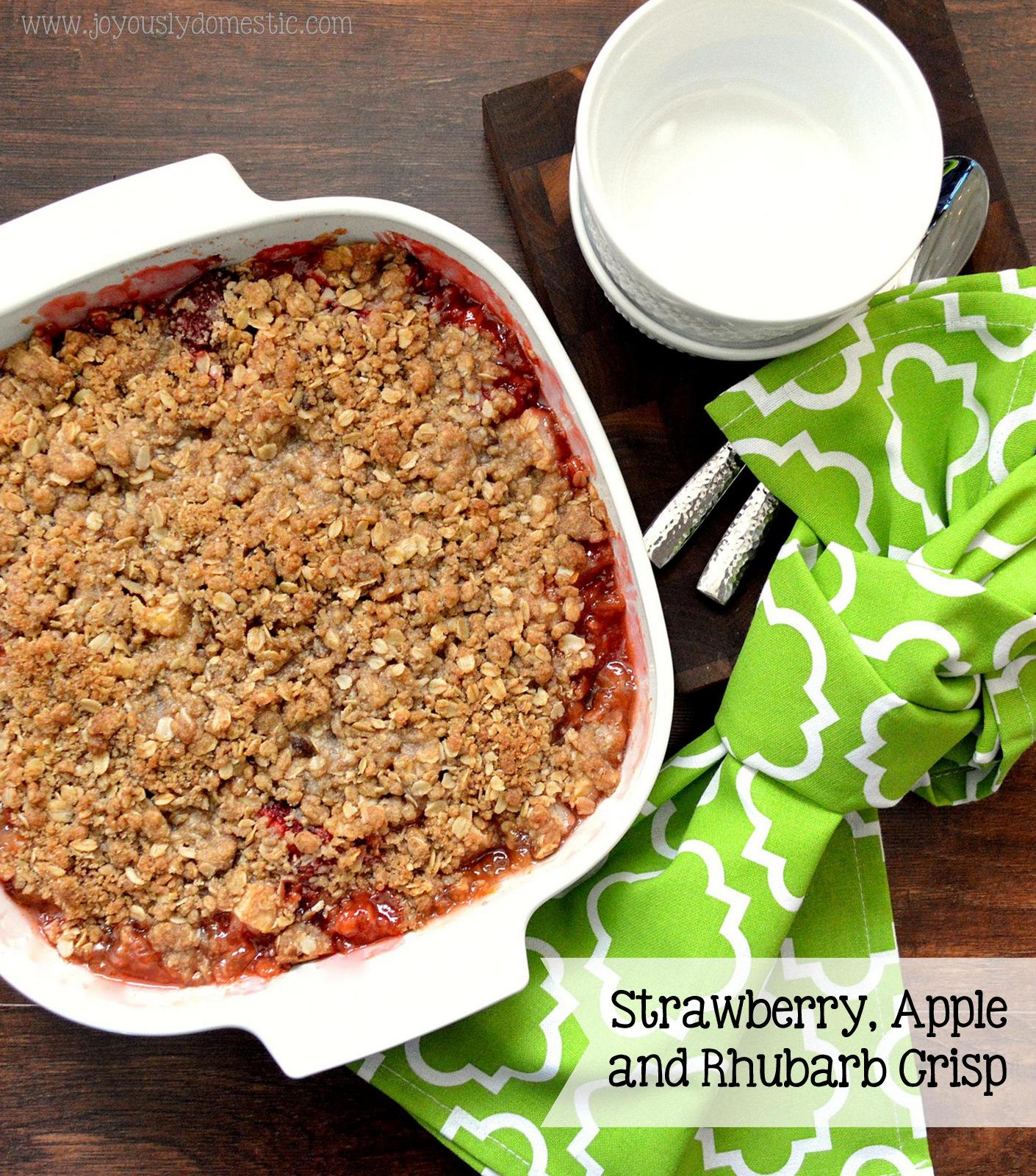 Joyously Domestic: Strawberry, Apple and Rhubarb Crisp