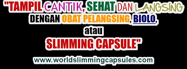 TAMPIL CANTIK SEHAT DAN LANGSING Dengan Obat Pelangsing BIOLO WSC