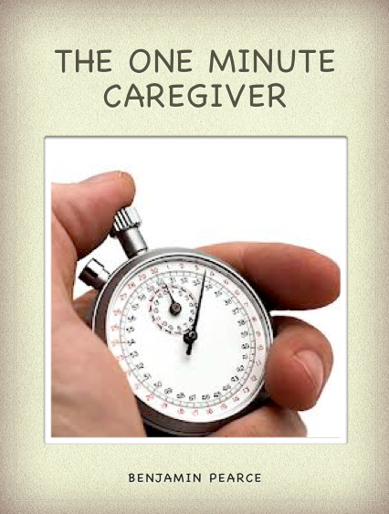 The One Minute Caregiver