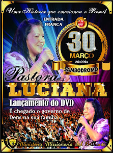 Lançamento do DVD de Testemunho e Louvor da Pastora Luciana