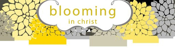 Blooming in Christ